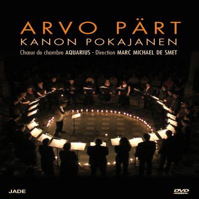 Arvo Pärt : Kanon Pokajanen - Chœur de chambre Aquarius / Direction Marc Michael de Smet