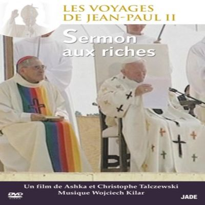 Les Voyages de Jean-Paul II - Épisode 1 : Sermon aux riches
