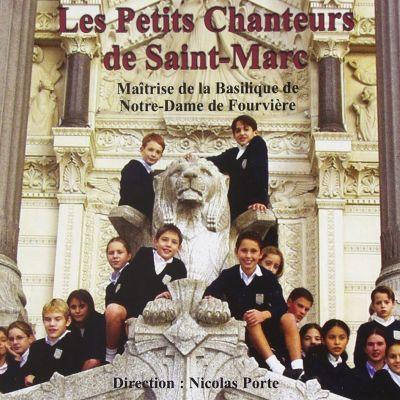Les Petits Chanteurs de Saint-Marc - Maîtrise de la Basilique de Notre-Dame de Fourvière