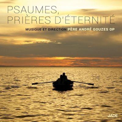 Psaumes, Prières d'Éternité (Camerata Vocale de Brive - Musique et Direction : Père André Gouzes O.P.)