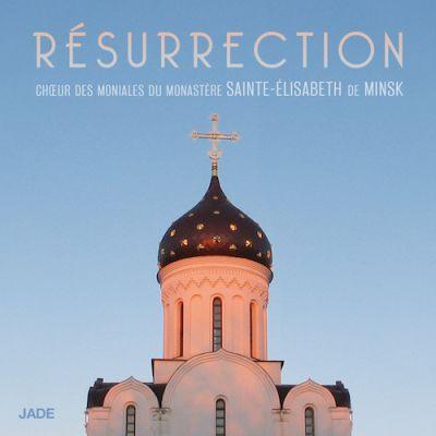 Résurrection - Chœur des Moniales du monastère Sainte Élisabeth de Minsk