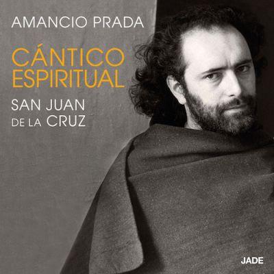 Amancio Prada - Cántico Espiritual (San Juan de la Cruz)