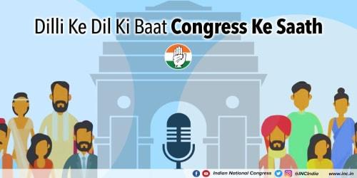 Dilli Ke Dil Ki Baat Congress Ke Saath
