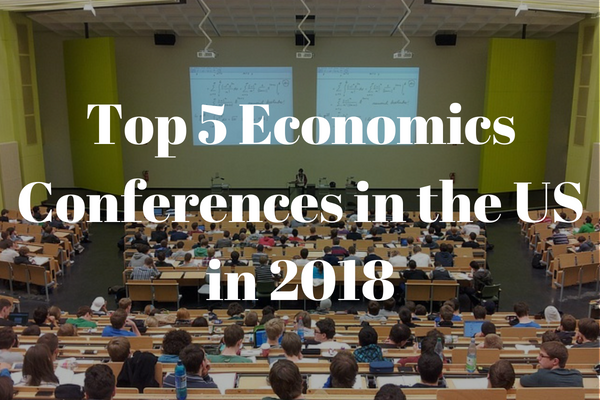Top 5 Economics Conferences in the US in 2018 | Conference