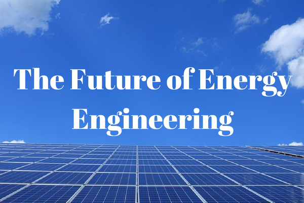 Is Energy Engineering a Good Career Choice?
