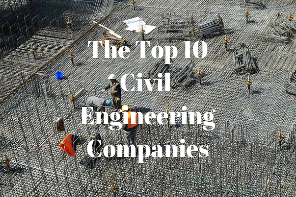 Top 10 Companies for Civil Engineers to Work for