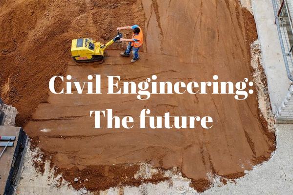the future of civil engineering