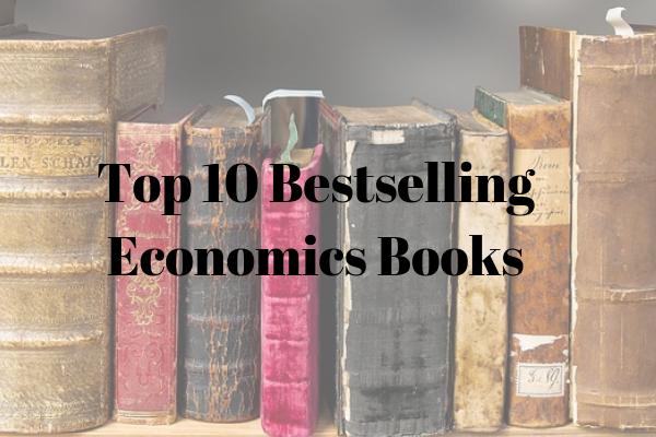 Top 10 Bestselling Economics Books