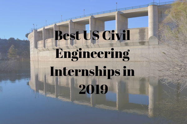 10 Best Civil Engineering Internships in the US