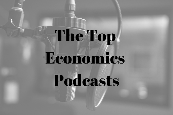 best economics podcasts