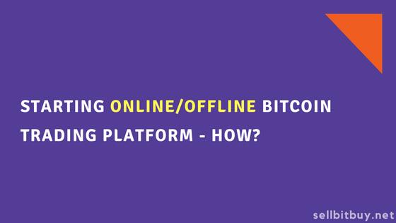 P2P Local bitcoin script to start offline/online bitcoin trading platform