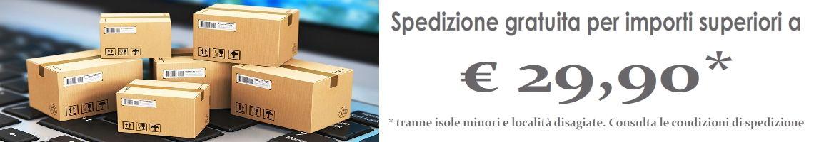 Spedizione gratuita per ordini di importo superiore a 29,90 Euro