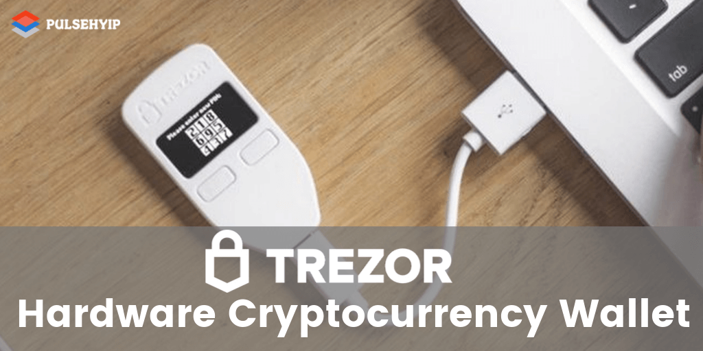 https://res.cloudinary.com/dl4a1x3wj/image/upload/v1571236152/pulsehyip/Trezor%20%20%281%29.png