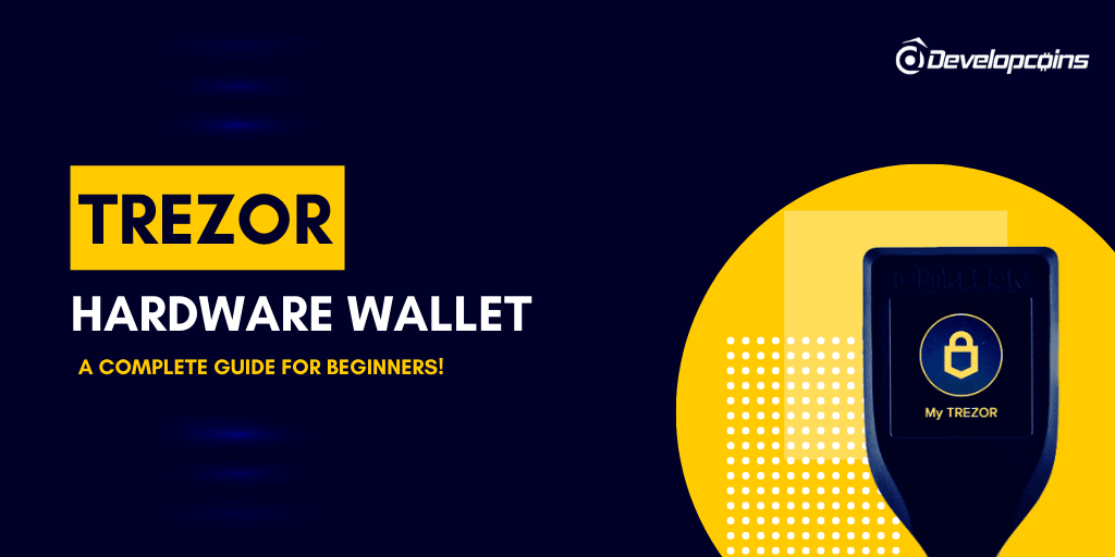 What is Trezor Hardware Wallet? - A Complete Guide for Beginners!