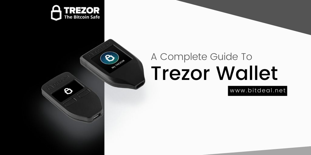 Trezor Wallet : A Complete User Guide To Trezor