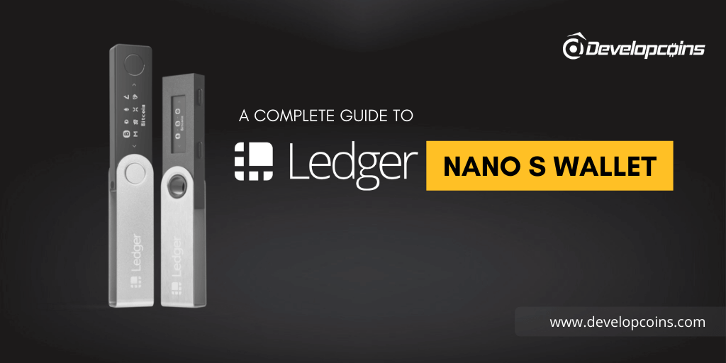Ledger Nano S Wallet - A Complete Guide For Beginners!