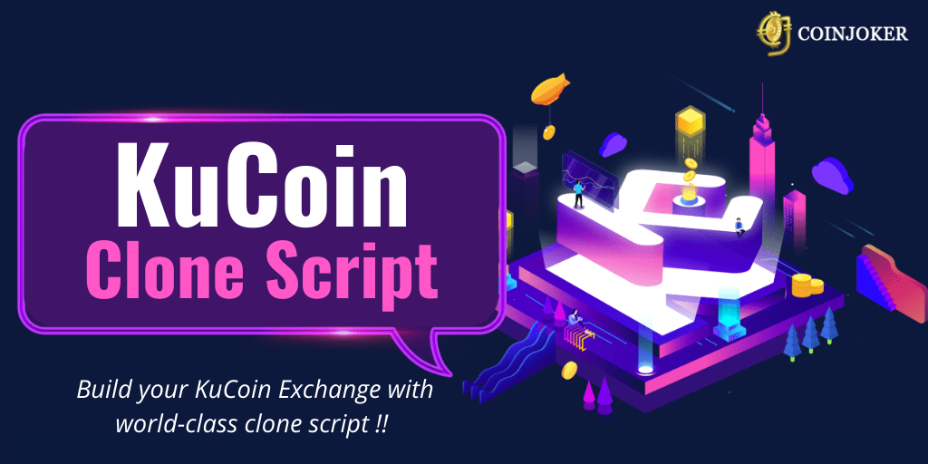 KuCoin Clone Script - To Start a Cryptocurrency Exchange like KuCoin