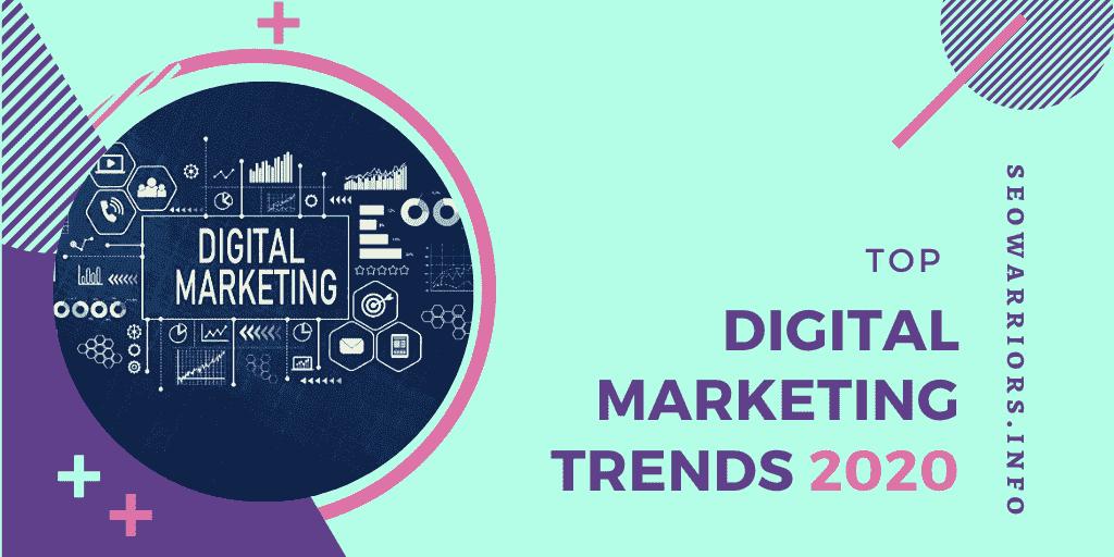 Top Digital Marketing Trends 2020   SEOWarriors