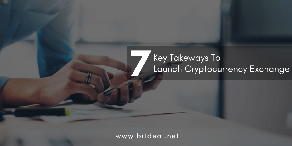 7 Key Takeaways to launch cryptocurrency exchange website from Bitdeal software