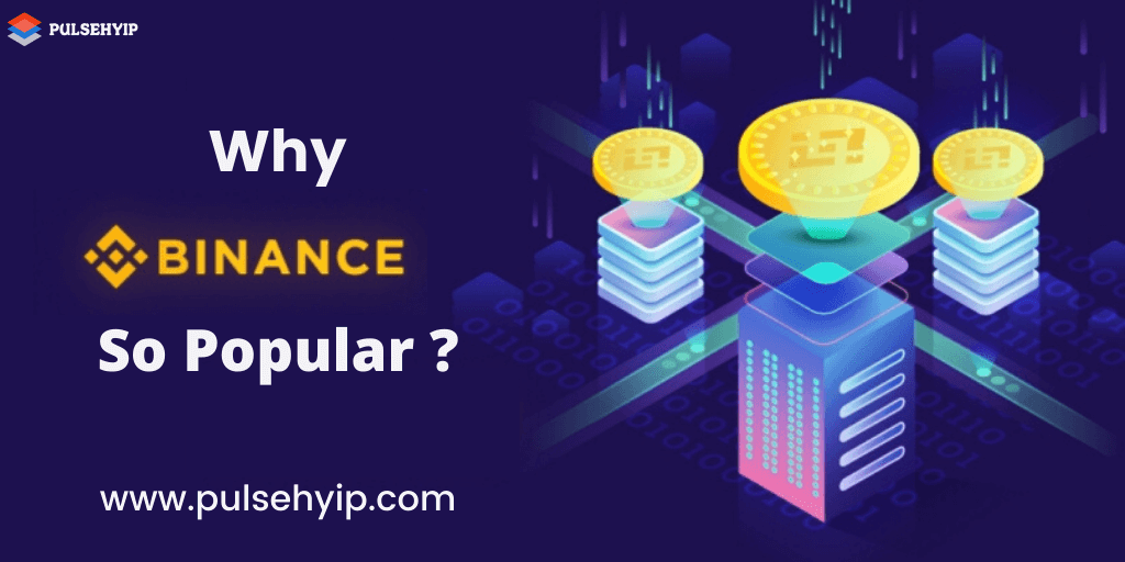 Why is Binance so popular than other exchanges?
