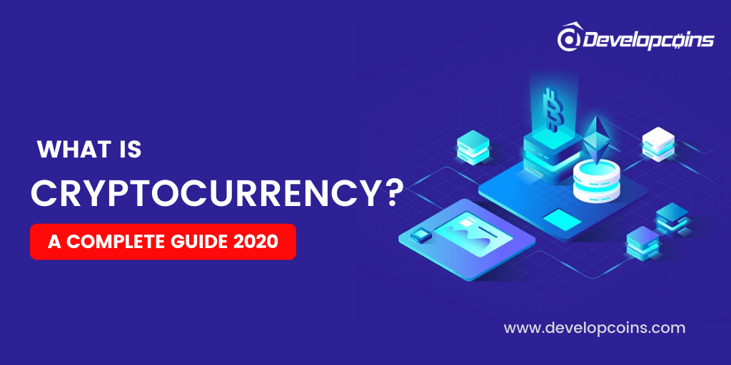 What is Cryptocurrency? A Complete Guide 2020
