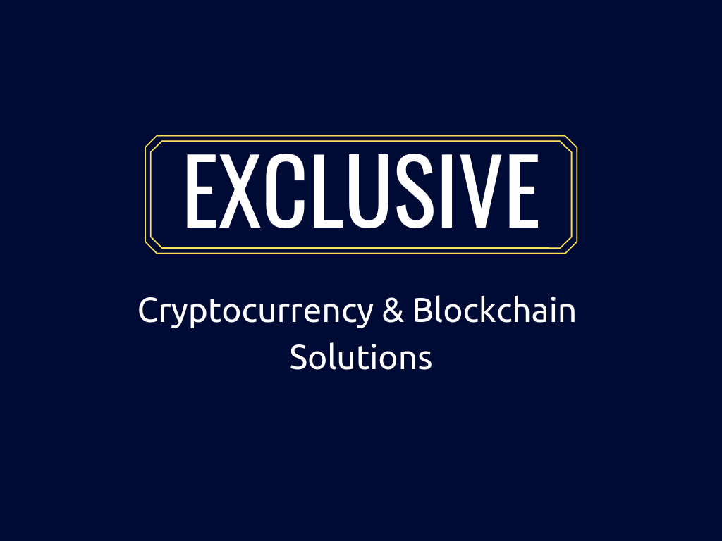 Exclusive Blockchain and Cryptocurrency Business Solutions