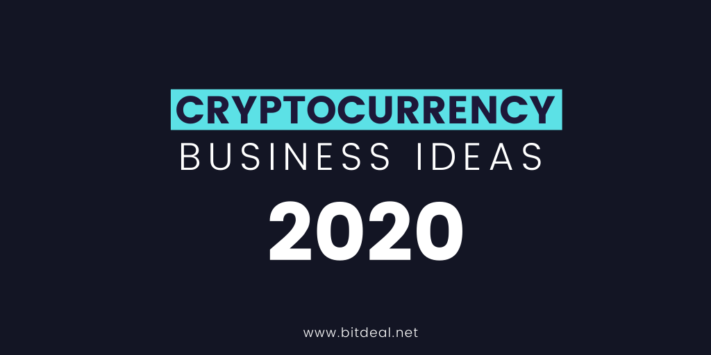 Top 5 Most Innovative Cryptocurrency Business Ideas 2020