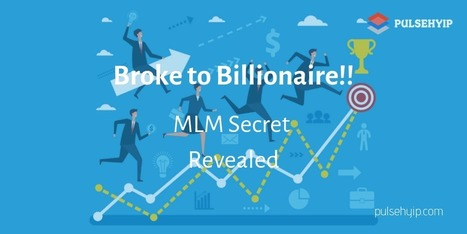 Magic of Broke to Billionaire!! Multilevel Marketing Does - Secret Revealed