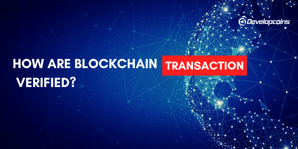 How Are Blockchain Transactions Verified?