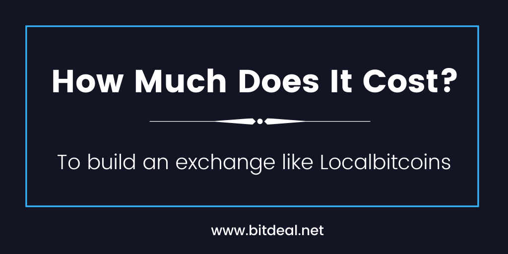 How Much Does It Cost To Build an Exchange Like LocalBitcoins ?