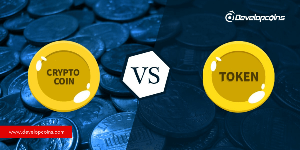 Coin Vs Token: What's the difference? - Developcoins