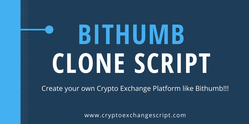 How to Create a Cryptocurrency Exchange Platform like Bithumb?