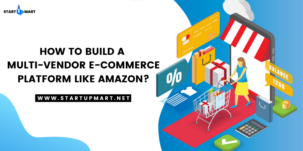 How to build a Multi-Vendor E-Commerce Platform like Amazon?