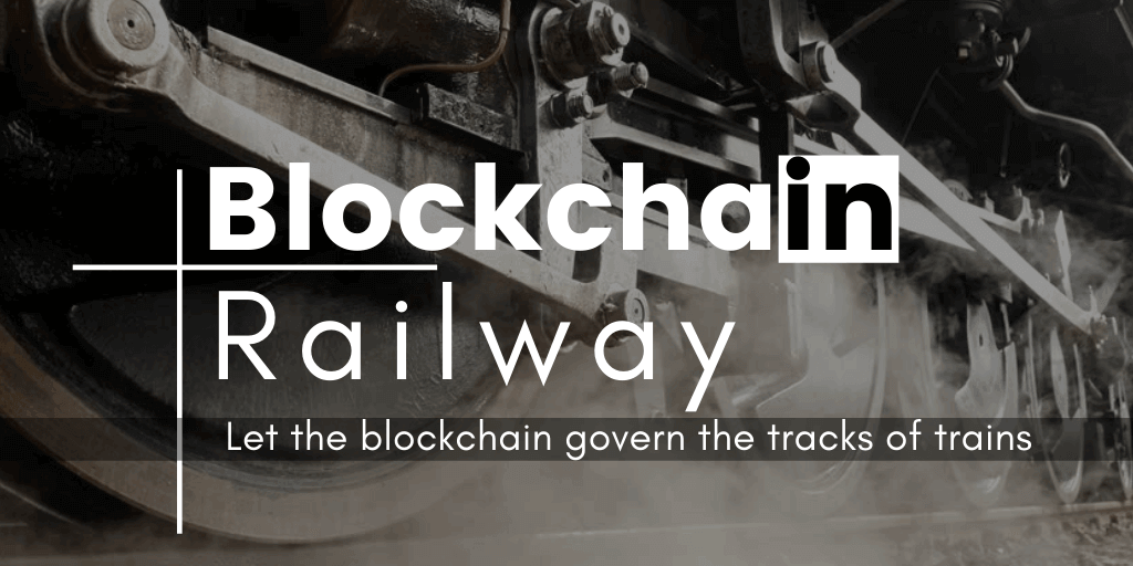 Blockchain In Railways To Bring Decentralized, Autonomous & Smart Rail Networks