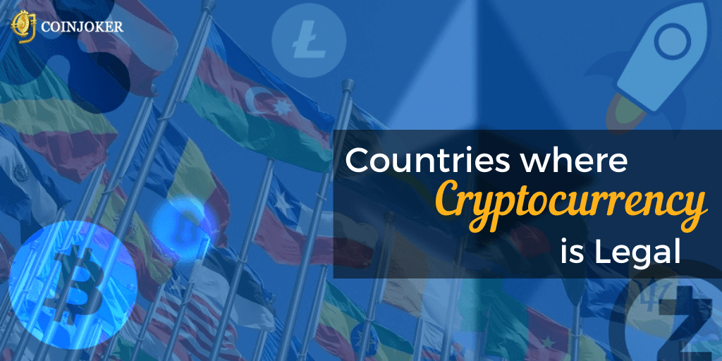 Countries Where Cryptocurrency is Legal - 2020