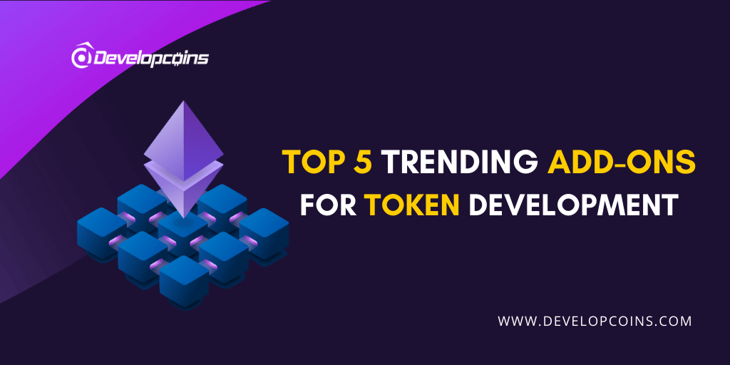 Top 5 Trending Add-Ons For Token Development