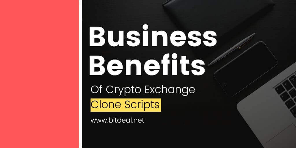 Business Benefits Of Cryptocurrency Exchange Clone Scripts