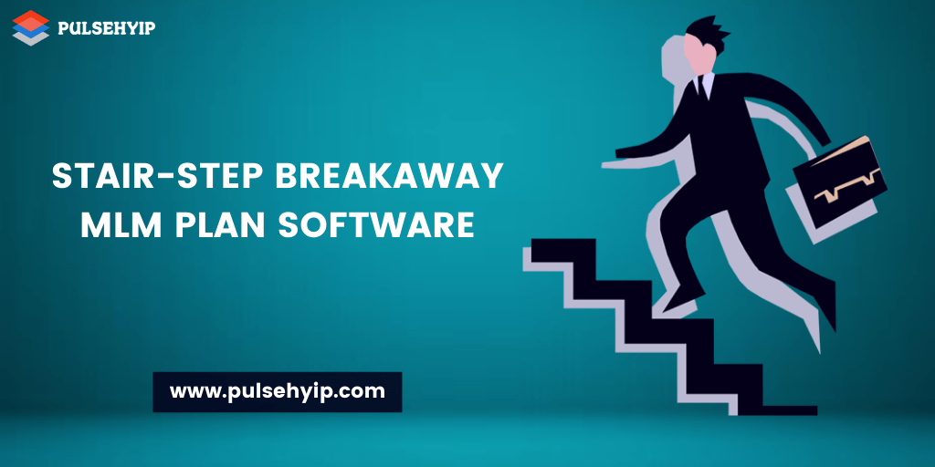 Stair Step Breakaway MLM Plan for your MLM Business Setup