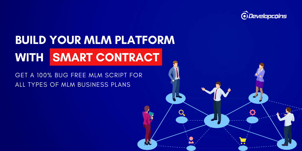 Smart Contract MLM Software to Build Your Decentralized MLM Platform
