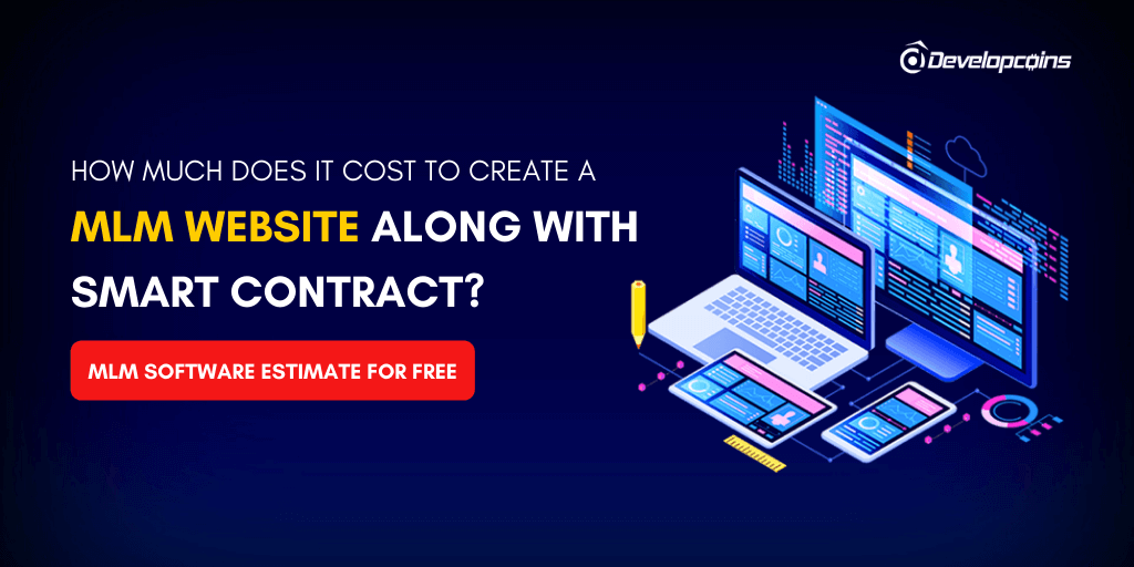 How Much Does It Cost to Create a MLM Website Along with Smart Contract?
