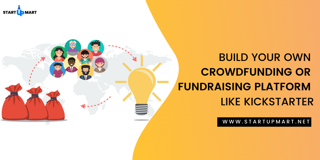 Build Your Own Crowdfunding / Fundraising Platform Like Kickstarter