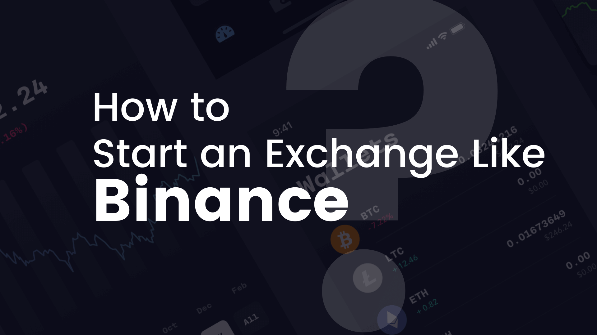 How To Start an Exchange Like Binance?