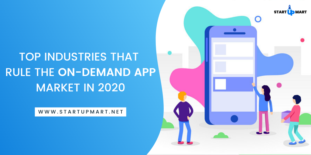 Top Industries that Rule the On-Demand App Market in 2020