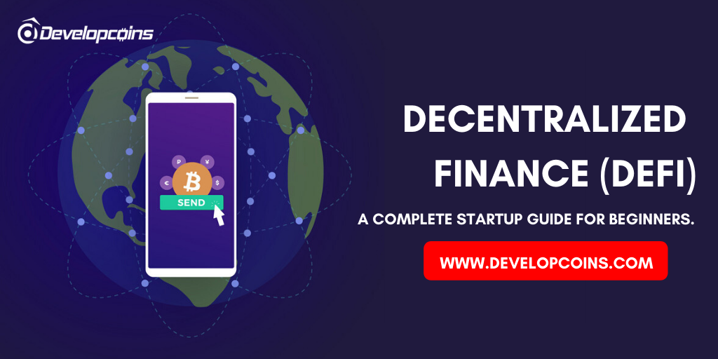 What is Decentralized Finance (DeFi) - A Complete Startup Guide For Beginners!