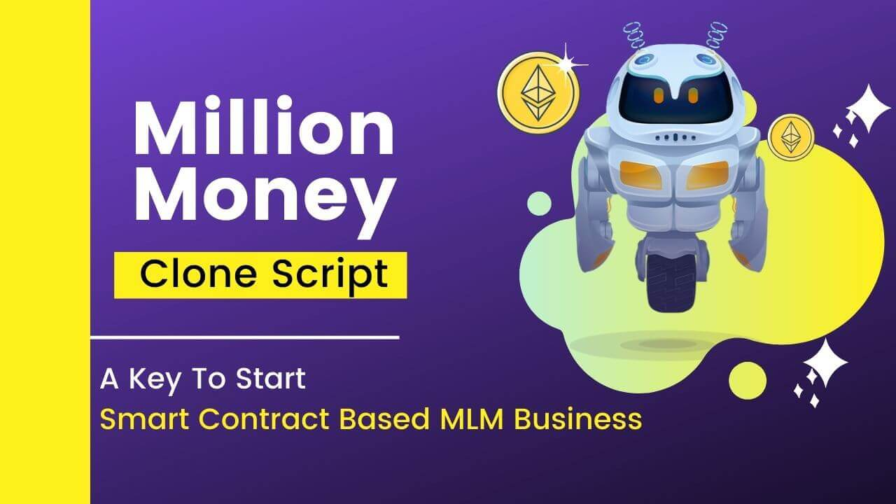 Million Money Clone  - A Key to Start a Trusted Smart Contract Based MLM Business