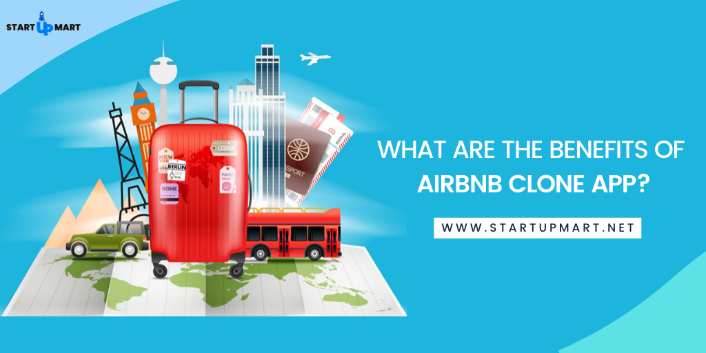 Top 7 Business Benefits of Airbnb Clone App