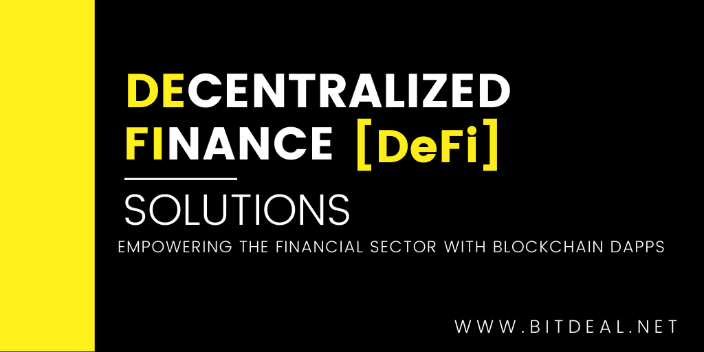 Decentralized Finance Solutions To Empower The FinTech Industry With Blockchain Dapps