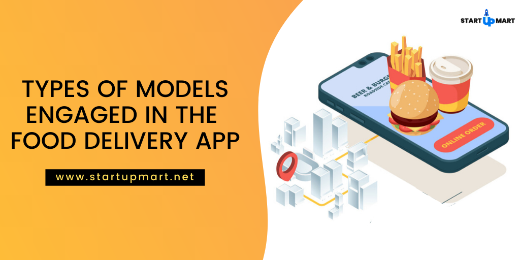Types of Models Engaged in the Food Delivery App