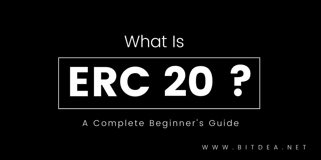 ERC 20 Token Standard - A complete Guide