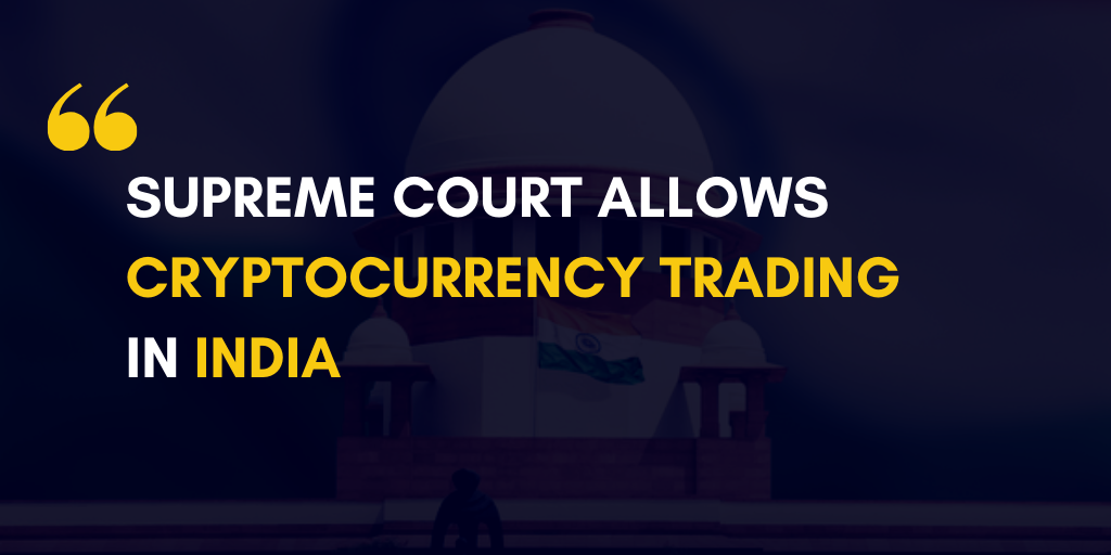 Supreme Court Allows Cryptocurrency Trading In India